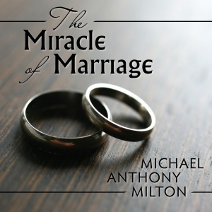 Milton_The_Miracle_of_Marriage_for_web